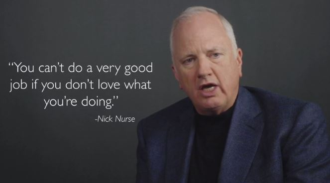 photo of Tony with Nick Nurse quote: You can't do a very good job if you don't love what you're doing