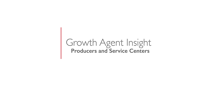 text on a white background: growth agent insight, producers and service centers