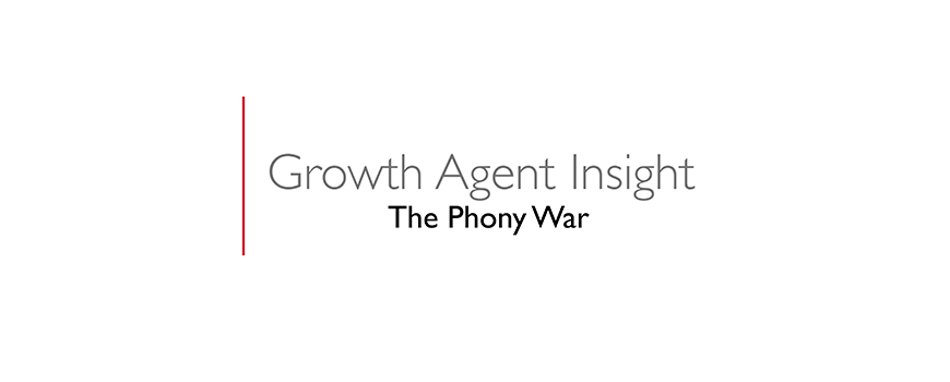 text on a white background: growth agent insight, the phony war